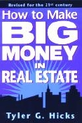 How to Make Big Money in Real Estate by Tyler Hicks