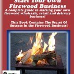 How To Start and Operate Your Own Firewood Supply Business
