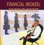 How to Make Big Money as a Financial Broker/ Finder /Business Broker /Business Consultant